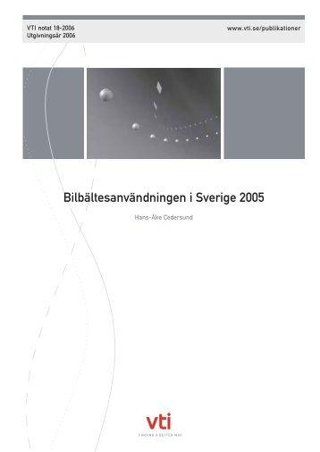 Bilbältesanvändningen i Sverige 2005 - VTI