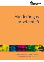 Minderårigas arbetsmiljö - Vägledning till föreksrifterna AFS 2012:03