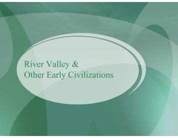 River Valley & Other Early Civilizations