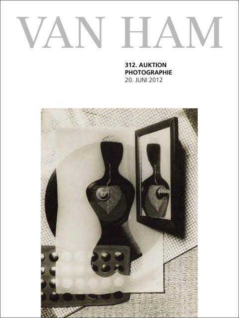 312. Auktion PhotogrAPhie 20. Juni 2012 - VAN HAM Kunstauktionen