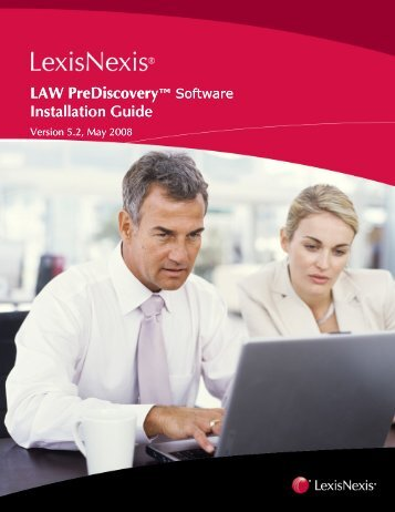 LAW PreDiscovery ™ Software Installation Guide - LexisNexis