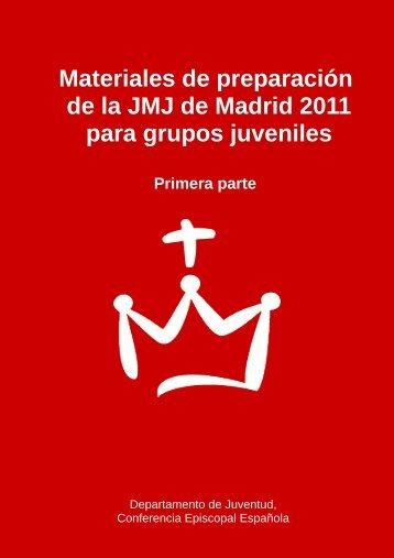 Materiales de preparación de la JMJ de Madrid 2011 para grupos ...