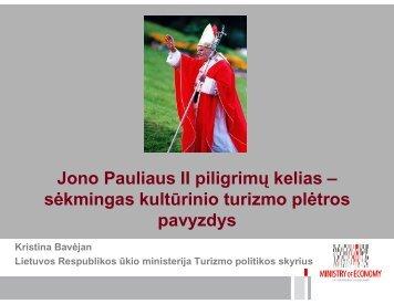 Jono Pauliaus II piligrimų kelias – sėkmingas kultūrinio turizmo ...