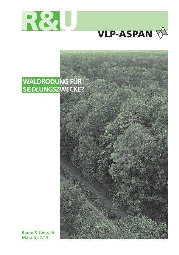 Waldrodung für Siedlungszwecke?: Raum & Umwelt 2/13 - vlp-aspan
