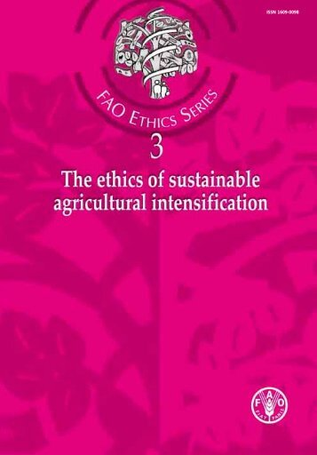 Ethics of Sustainable Agricultural Intensification - FAO.org