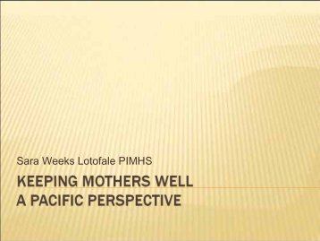 Keeping Mothers Well - A Pacific Perspective. Sara ... - Hqsc.govt.nz