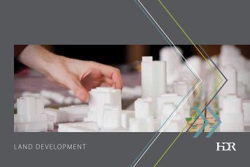 HDR Land Development Services Brochure - HDR, Inc.