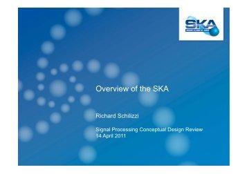 O i f th SKA Overview of the SKA - The Square Kilometre Array