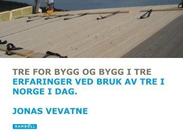 Erfaringer ved bruk av tre i Norge i dag - Statsbygg