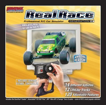 14 Different Vehicles 12 LifeLike Tracks 120 Adjustable Features 14 ...