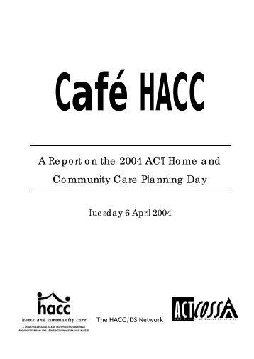 A Report on the 2004 ACT Home and Community Care Planning Day