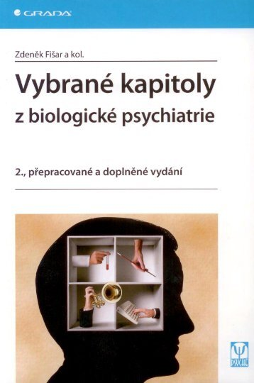Vybrané kapitoly z biologické psychiatrie.