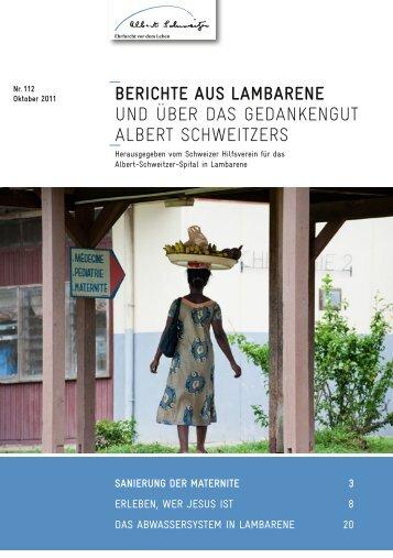 Berichte aus Lambarene Nr. 112/Oktober 2011 - Albert Schweitzer