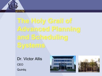 The Holy Grail of Advanced Planning and Scheduling Systems - LNMB