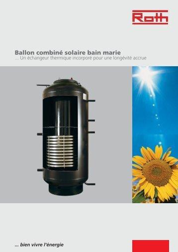 Ballon combiné solaire bain marie - Roth France
