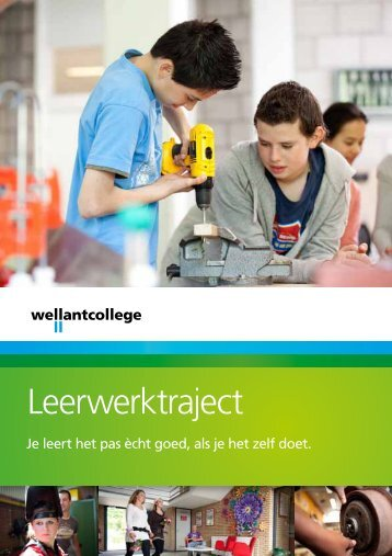 brochure over het leerwerktraject (LWT) - Wellantcollege