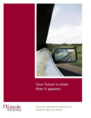 Your future is closer than it appears - Lincoln Financial Group