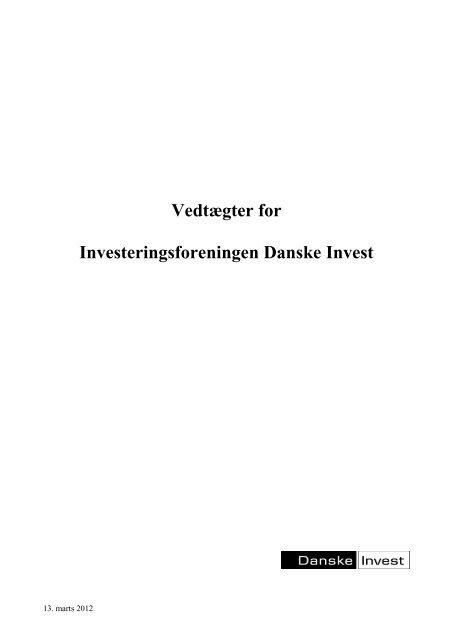 Vedtægter for Investeringsforeningen Danske Invest