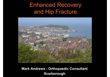 07 Mark Andrews - Enhanced Recovery and Hip Fracture