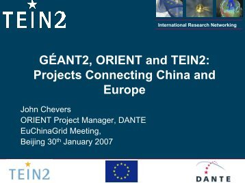 GÉANT2, ORIENT and TEIN2: Projects Connecting China ... - TEIN3