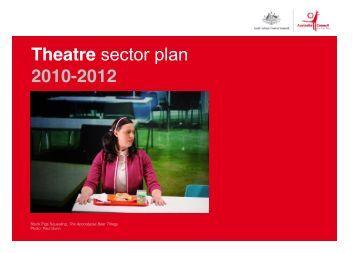 (343 kb) Australia Council Theatre Sector Plan 2010-2012