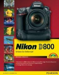 Nikon D800 *978-3-8272-4789-6* © 2012 Pearson Deutschland ...