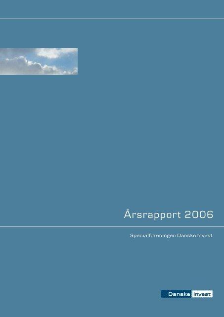 Årsrapport 006 - Danske Invest