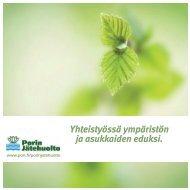 Yhteistyössä ympäristön ja asukkaiden eduksi. - Pori