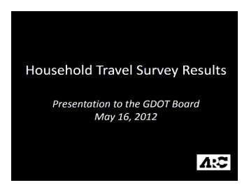 Microsoft PowerPoint - 2nd -051612 - GDOT Board HH Survey.pptx ...