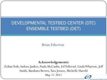 Brian Etherton: DTC/DET's connection - Developmental Testbed ...