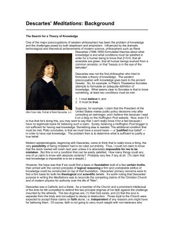 descartes meditations summary essay Descartes meditations – what are the main themes in meditations on first philosophy rene descartes was a french philosopher famous for the trademark argument and a version of the ontological argument what were the main themes in the book: descartes 'meditations on first philosophy' the book is written from the perspective of a.