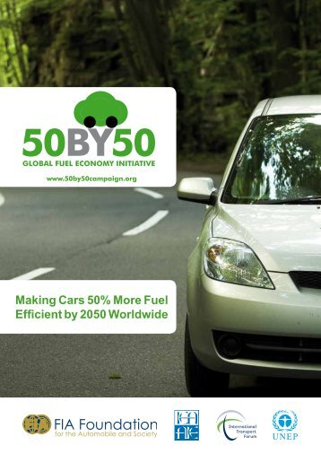 Making Cars 50% More Fuel Efficient by 2050 ... - FIA Foundation