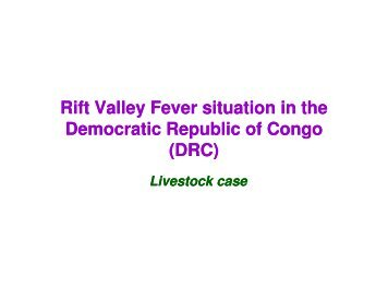 Current status of Rift Valley Fever in the Democratic ... - OIE Africa