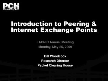 Introduction to Peering & Internet Exchange Points - LACNIC