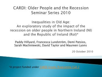 Inequalities, Pensions and the Recession by Prof Paddy ... - CARDI