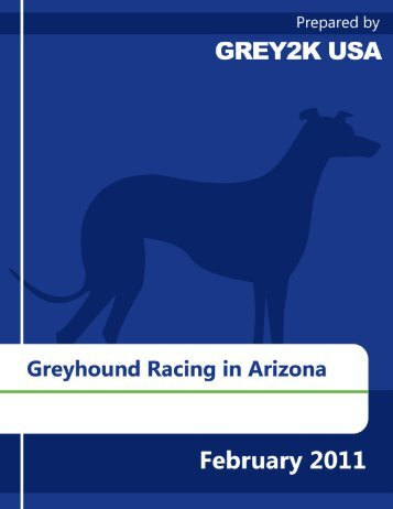 Report on Greyhound Racing in Arizona (February ... - Grey2K USA