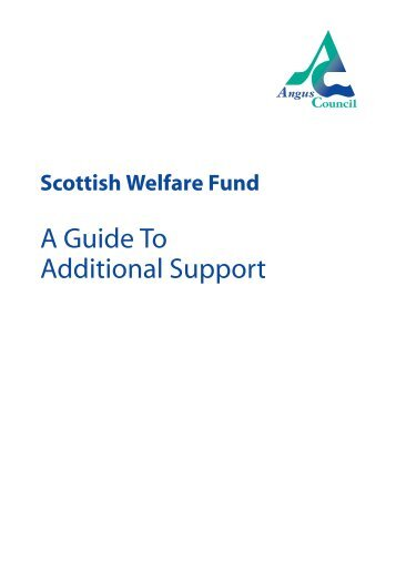 Scottish Welfare Fund - A Guide to Additional Support - Angus Council