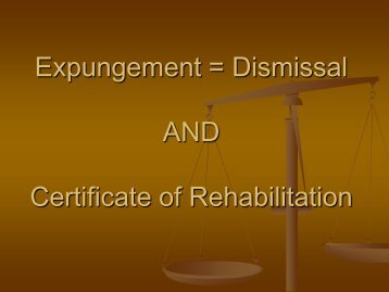 Expungement = Dismissal AND Certificate of Rehabilitation