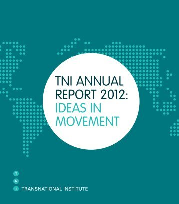 Download Annual Report 2012 (pdf, 3.08 MB) - Transnational Institute