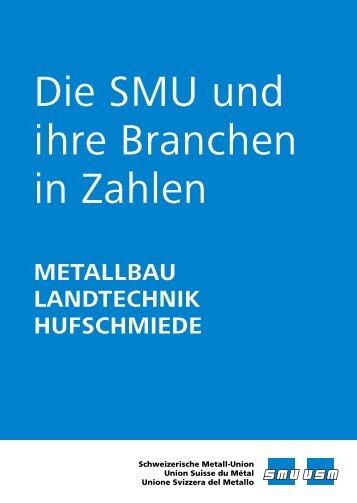 Die SMU und ihre Branchen in Zahlen - Schweizerische Metallunion