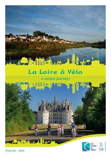 """""""La Loire à Vélo"""" Press kit 2012 - Loire Valley Tourism"""