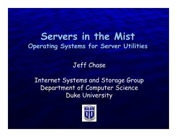 Servers in the Mist - Internet Systems Software Group - Duke ...