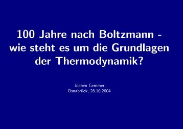 100 Jahre nach Boltzmann - wie steht es um die Grundlagen der ...