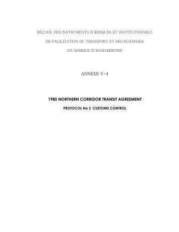 annexe v-4 1985 northern corridor transit agreement - World Bank