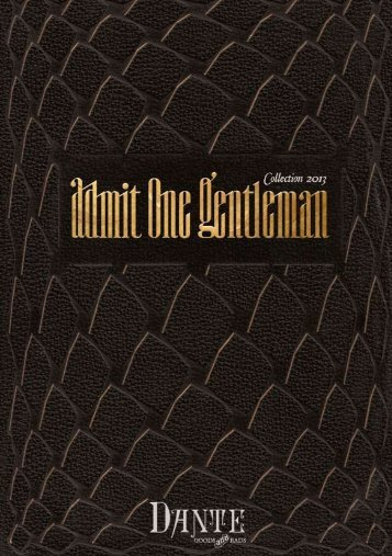 "CATALOGUE 2013 – ""Admit One Gentleman"" - Dante Good & Bads"