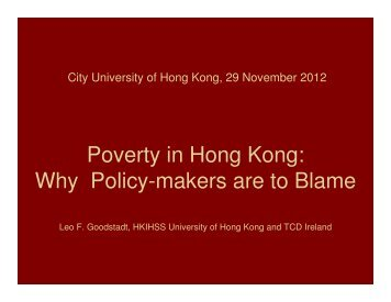 Poverty in Hong Kong: Why Policy-makers are to ... - Leo F. Goodstadt
