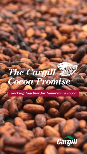 Working together for tomorrow's cocoa - Cargill Cocoa Chocolate