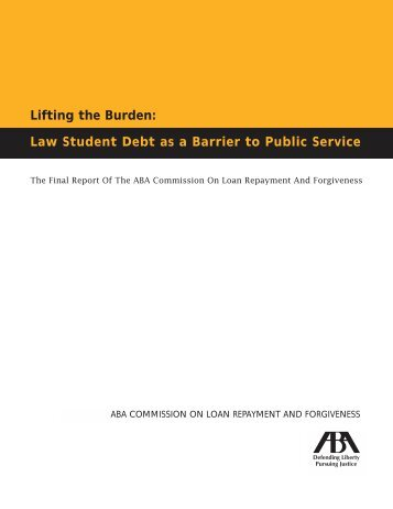 Lifting the Burden: Law Student Debt as a Barrier to Public Service