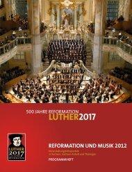 REFORMATION UND MUSIK 2012 - 500 Jahre Reformation