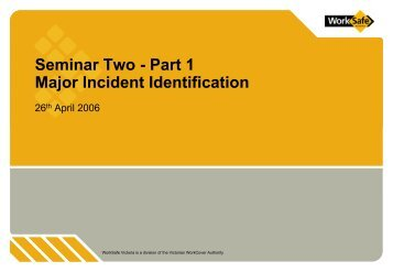 Part 1 Major Incident Identification (PDF 3579kb) - WorkSafe Victoria